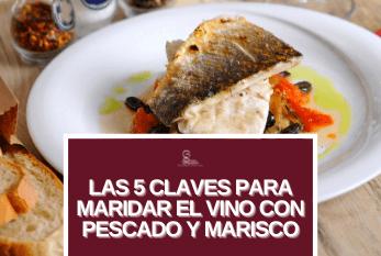 Las 5 claves para maridar el vino con pescado y marisco